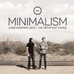 ドキュメンタリー「ミニマリズム」は私達を幸せにしてくれる?